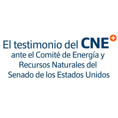 Documentos relacionados a testimonio CNE ante Comité de Energía y Recursos Naturales del Senado EEUU