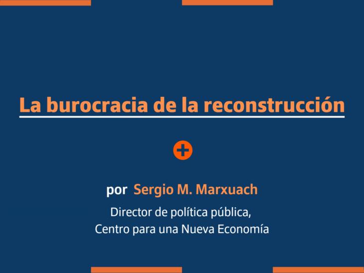La burocracia de la reconstrucción