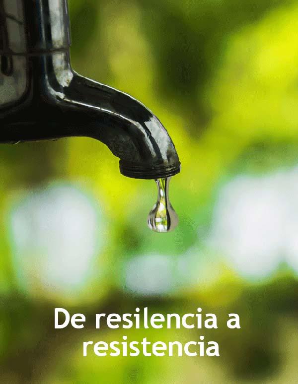 De resiliencia a resistencia