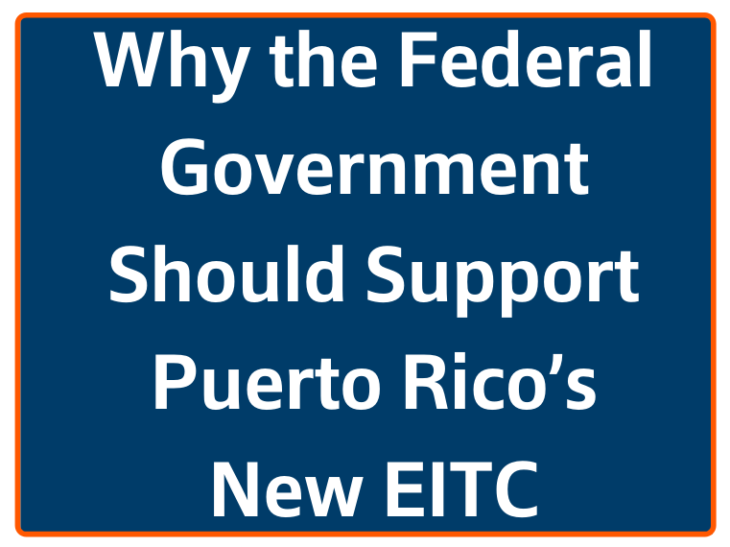 Why the Federal Government Should Support  Puerto Rico's New EITC
